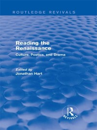 Cover Reading the Renaissance (Routledge Revivals)