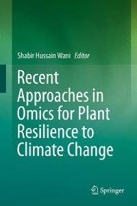 Cover Recent Approaches in Omics for Plant Resilience to Climate Change