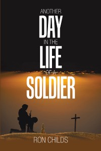 Cover Another Day in the Life of a Soldier