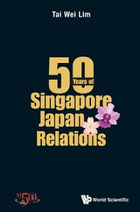 Cover Merlion And Mt. Fuji, The: 50 Years Of Singapore-japan Relations