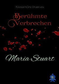 Cover Maria Stuart (Erstmals in Deutsch)