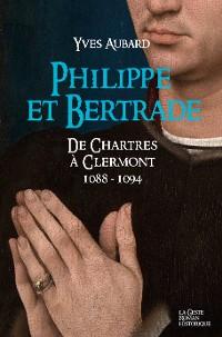 Cover Philippe et Bertrade de Chartres à Clermont (1088-1094)