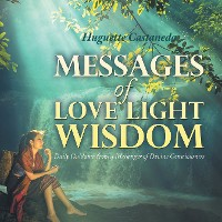 Cover Messages of Love Light & Wisdom