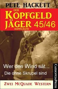 Cover Der Kopfgeldjäger Folge 45/46  (Zwei McQuade Western)