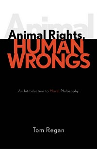 Cover Animal Rights, Human Wrongs