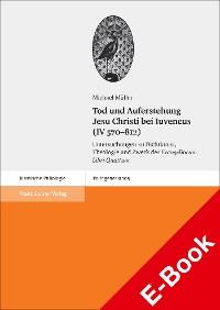 Cover Tod und Auferstehung Jesu Christi bei Iuvencus (IV 570–812)