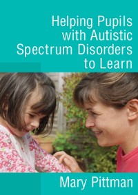 Cover Helping Pupils with Autistic Spectrum Disorders to Learn