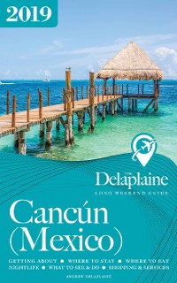 Cover Cancun (Mexico) - The Delaplaine 2019 Long Weekend Guide