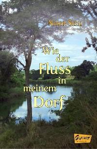 Cover Wie der Fluss in meinem Dorf