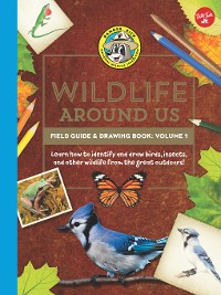 Cover Ranger Rick's Wildlife Around Us Field Guide & Drawing Book, Volume 1