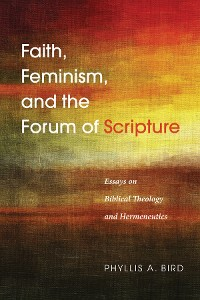 Cover Faith, Feminism, and the Forum of Scripture