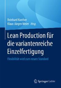 Cover Lean Production für die variantenreiche Einzelfertigung