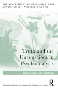 Cover Truth and the Unconscious in Psychoanalysis
