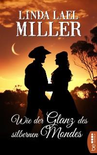 Cover Wie der Glanz des silbernen Mondes