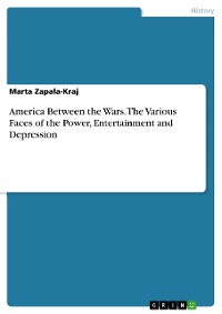Cover America Between the Wars. The Various Faces of the Power, Entertainment and Depression