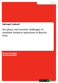 Cover Sea piracy and security challenges of maritime business operations in Bayelsa State