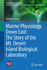 Cover Marine Physiology Down East: The Story of the Mt. Desert Island  Biological Laboratory