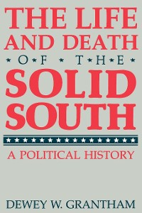 Cover The Life and Death of the Solid South