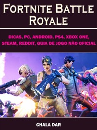 Cover Fortnite Battle Royale, Dicas, PC, Android, PS4, Xbox One, Steam, Reddit, Guia de Jogo nao Oficial