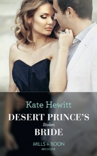 Cover Desert Prince's Stolen Bride (Mills & Boon Modern) (Conveniently Wed!, Book 5)