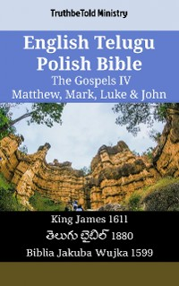 Cover English Telugu Polish Bible - The Gospels IV - Matthew, Mark, Luke & John