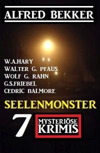Cover Seelenmonster: 7 Mysteriöse Krimis