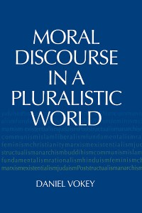 Cover Moral Discourse in a Pluralistic World