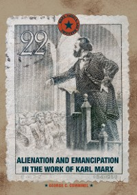 Cover Alienation and Emancipation in the Work of Karl Marx