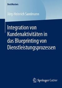 Cover Integration von Kundenaktivitäten in das Blueprinting von Dienstleistungsprozessen