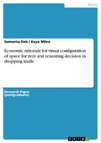Cover Economic rationale for visual configuration of space for rent and tenanting decision in shopping malls