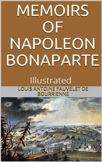 Cover Memoirs of Napoleon Bonaparte — Illustrated