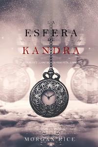 Cover La Esfera de Kandra (Oliver Blue y la escuela de Videntes—Libro dos)