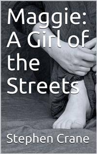 Cover Maggie: A Girl of the Streets