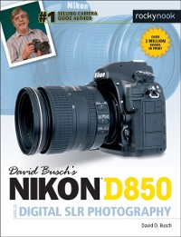 Cover David Busch's Nikon D850 Guide to Digital SLR Photography