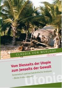 Cover Vom Diesseits der Utopie zum Jenseits der Gewalt