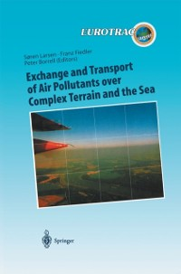 Cover Exchange and Transport of Air Pollutants over Complex Terrain and the Sea
