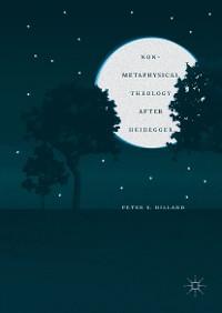 Cover Non-Metaphysical Theology After Heidegger