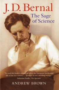 Cover J. D. Bernal: The Sage of Science