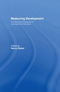 Cover Measuring Development: the Role and Adequacy of Development Indicators