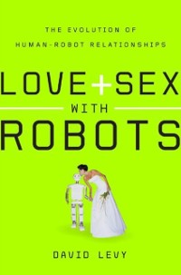 Cover Love and Sex with Robots