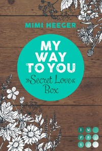 "Cover My Way To You. Eine ""Secret Love""-Sammelausgabe (Secret-Reihe)"