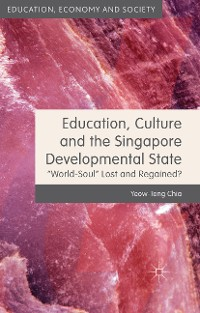 Cover Education, Culture and the Singapore Developmental State