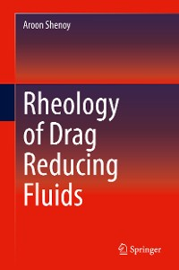 Cover Rheology of Drag Reducing Fluids