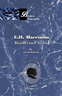 Cover E. H. Harriman: Railroad Czar