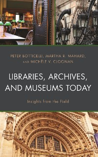 Cover Libraries, Archives, and Museums Today