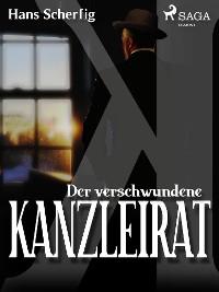 Cover Der verschwundene Kanzleirat