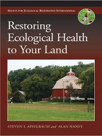 Cover Restoring Ecological Health to Your Land