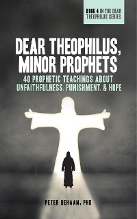 Cover Dear Theophilus, Minor Prophets