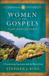 Cover Women of the Gospels (Ancient-Future Bible Study: Experience Scripture through Lectio Divina)