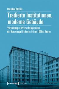Cover Tradierte Institutionen, moderne Gebäude